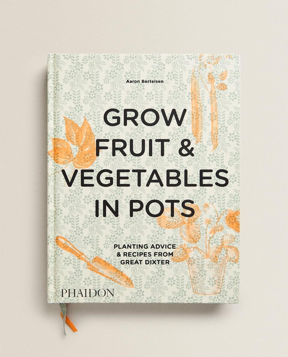 КНИГА GROW FRUIT & VEGETABLES IN POTS ВИДАВНИЦТВА PHAIDON